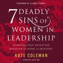7 Deadly Sins of Women in Leadership: Overcome Self-Defeating Behavior in Work and Ministry Audiobook