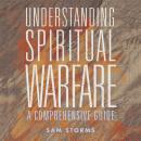 Understanding Spiritual Warfare: A Comprehensive Guide Audiobook