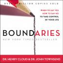 Boundaries: When To Say Yes, How to Say No, Henry Cloud, Dr. John Townsend