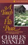 Touch of His Peace: Meditations on Experiencing the Peace of God, Charles Stanley