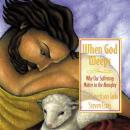 When God Weeps Audiobook