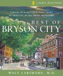 Best of Bryson City Tales: Stories of a Doctor's First Years of Practice in the Smoky Mountains, Walt Larimore, Md Larimore