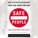 Safe People: How to Find Relationships That Are Good for You and Avoid Those That Aren't, Henry Cloud, John Townsend
