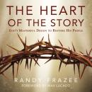 Heart of Story: God's Masterful Design to Restore His People, Randy Frazee