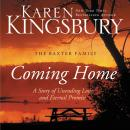 Coming Home: A Story of Undying Hope, Karen Kingsbury