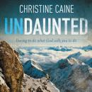 Undaunted: Daring to do what God calls you to do, Tess Masters, Christine Caine