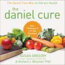 Daniel Cure: The Daniel Fast Way to Vibrant Health, Richard J. Bloomer, Susan Gregory