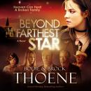 Beyond the Farthest Star: A Novel, Bodie Thoene