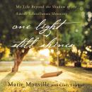 One Light Still Shines: My Life Beyond the Shadow of the Amish Schoolhouse Shooting, Marie Monville, Cindy Lambert