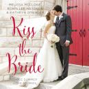 Kiss the Bride: Three Summer Love Stories Audiobook