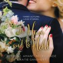 To Have and to Hold: Three Autumn Love Stories, Katie Ganshert, Betsy St. Amant, Becky Wade