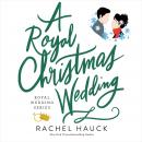 Royal Christmas Wedding, Rachel Hauck