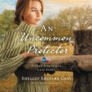 An Uncommon Protector, Nan Gurley, Shelley Shepard Gray