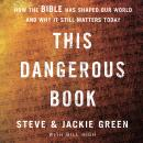 This Dangerous Book: How the Bible Has Shaped Our World and Why It Still Matters Today Audiobook