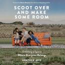 Scoot Over and Make Some Room: Creating a Space Where Everyone Belongs Audiobook