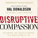 Disruptive Compassion: Becoming the Revolutionary You Were Born to Be Audiobook
