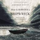 How to Survive a Shipwreck: Help Is on the Way and Love Is Already Here Audiobook