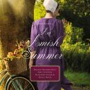 An Amish Summer: Four Stories Audiobook