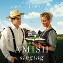 An Amish Singing: Four Stories Audiobook