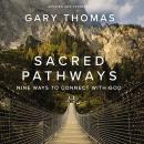 Sacred Pathways: Nine Ways to Connect with God Audiobook