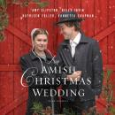 An Amish Christmas Wedding: Four Stories Audiobook