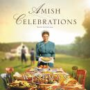 Amish Celebrations: Four Stories Audiobook