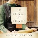 Place of Peace: A Novel, Amy Clipston