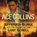 Jefferson Burke and the Secret of the Lost Scroll, Ace Collins, Paul Michael Garcia