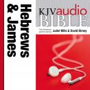 King James Version Audio Bible: The Books of Hebrews and James Performed by Juliet Mills and David B Audiobook