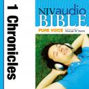 NIV, Audio Bible, Pure Voice: 1 Chronicles, Audio Download (Narrated by George W. Sarris), Zondervan Publishing