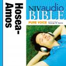 Pure Voice Audio Bible - New International Version, NIV (Narrated by George W. Sarris): (25) Hosea, Joel, and Amos, Zondervan