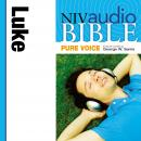 NIV, Audio Bible, Pure Voice: Luke, Audio Download (Narrated by George W. Sarris), Zondervan Publishing