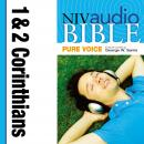NIV, Audio Bible, Pure Voice: 1 and 2 Corinthians, Audio Download (Narrated by George W. Sarris), Zondervan Publishing