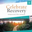 Celebrate Recovery 365 Daily Devotional: Healing from Hurts, Habits, and Hang-Ups Audiobook