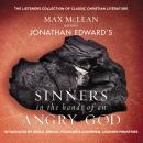 Jonathan Edwards' Sinners in the Hands of an Angry God: The Most Powerful Sermon Ever Preached on American Soil, Zondervan