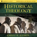Historical Theology: Audio Lectures: An Introduction to Christian Doctrine, Gregg Allison