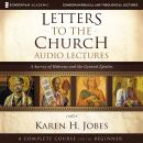 Letters to the Church: Audio Lectures: A Survey of Hebrews and the General Epistles, Karen H. Jobes