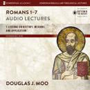 Romans 1-7: Audio Lectures: Lessons on History, Meaning, and Application, Douglas  J. Moo, Douglas J. Moo
