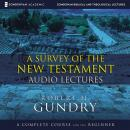 Survey of the New Testament: Audio Lectures: A Complete Course for the Beginner, Robert Gundry, Robert H. Gundry