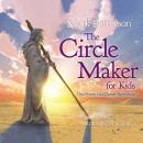 The Circle Maker for Kids: One Prayer Can Change Everything Audiobook