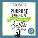 The Purpose Driven Life Devotional for Kids Audiobook