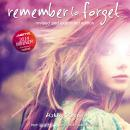 Remember to Forget, Revised and Expanded Edition: from Wattpad sensation @_smilelikeniall, Ashley Royer