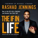 The IF in Life: How to Get Off Life's Sidelines and Become Your Best Self Audiobook