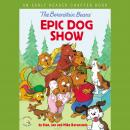 The Berenstain Bears' Epic Dog Show: An Early Reader Chapter Book Audiobook