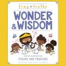 Tiny Truths Wonder and Wisdom: Everyday Reminders from Psalms and Proverbs Audiobook