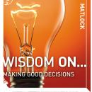 Wisdom On ... Making Good Decisions, Mark Matlock, Adam Black