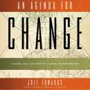 Agenda for Change: A Global Call for Spiritual and Social Transformation, Orion Bradshaw, Joel Edwards