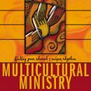 Multicultural Ministry: Finding Your Church's Unique Rhythm, David A. Anderson