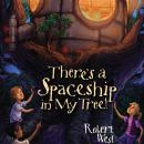 There's a Spaceship in My Tree!: Episode I, Robert West, Patrick Lawlor