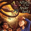 Attack of the Spider Bots: Episode II, Robert West, Patrick Lawlor